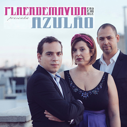 Plaerdemavida ensemble – Azulao